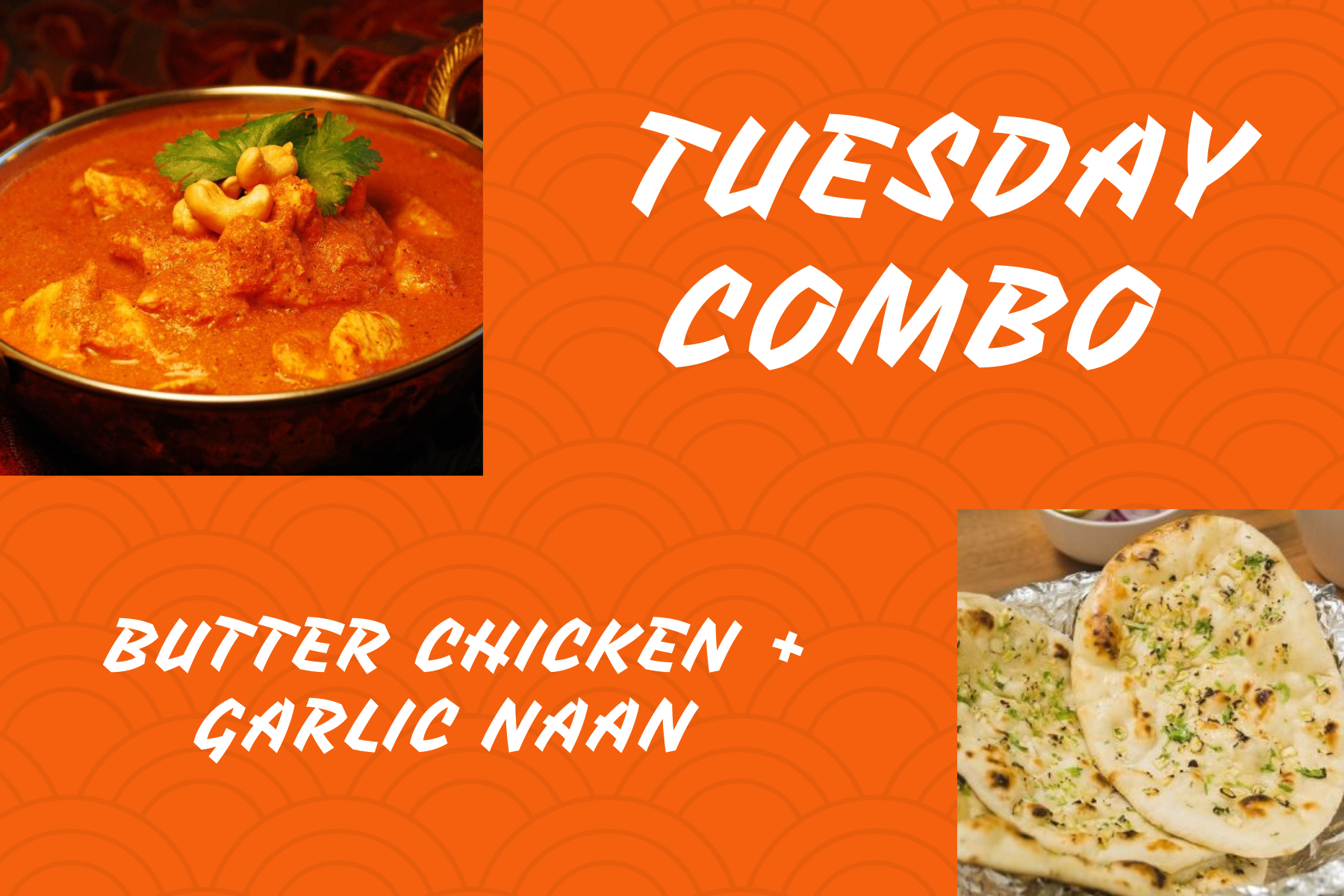 Tuesday Butter Chicken Combo Offer